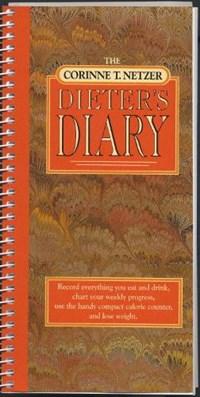 The Corinne T. Netzer Dieter's Diary | Corinne T. Netzer |