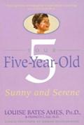 Your 5 Year Old | Ames, Louise Bates ; Ilg, Frances L. |