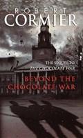 Beyond the Chocolate War | Robert Cormier |
