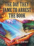 The Day They Came to Arrest the Book | Nat Hentoff |