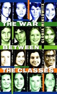 The War between the Classes | Gloria D. Miklowitz |