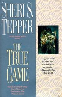 True Game   Sheri S. Tepper  
