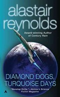 Diamond Dogs, Turquoise Days | Alastair Reynolds |
