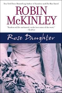Rose Daughter   Robin McKinley  
