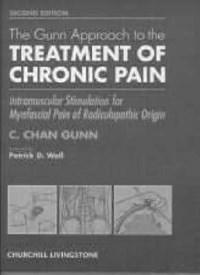 The Gunn Approach to the Treatment of Chronic Pain | Gunn, C. Chan ; Wall, Patrick D. |