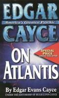 Edgar Cayce on Atlantis | Edgar Evans Cayce |