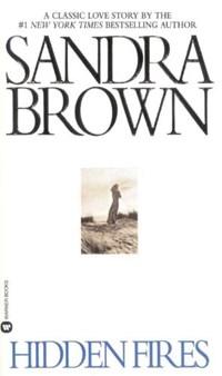 Hidden Fires   Sandra Brown  