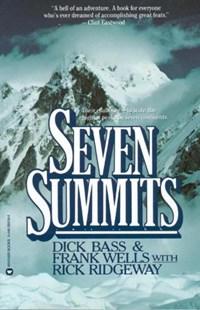 Seven Summits | Bass, Dick ; Wells, Frank ; Ridgeway, Rick |
