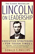 Lincoln on Leadership   Donald T. Phillips  