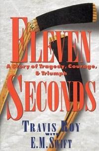Eleven Seconds   Roy, Travis ; Swift, E. M.  