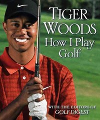 How I Play Golf   Tiger Woods  
