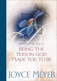Discover the Joy of Being the Person God Made You to Be | Joyce Meyer |