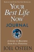 Your Best Life Now Journal   Joel Osteen  