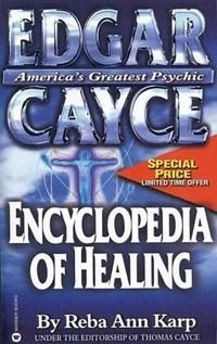 Edgar Cayce Encyclopedia of Healing   Reba Karp  