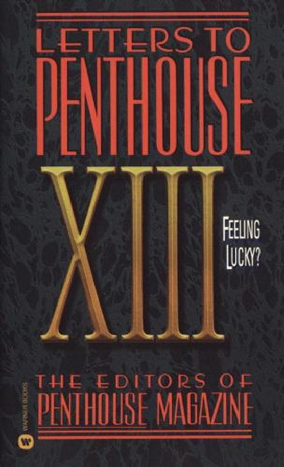 Letters to Penthouse XIII