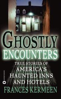 Ghostly Encounters   Frances Kermeen  