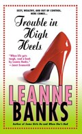 Trouble in High Heels | Leanne Banks |
