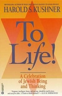 To Life! | Harold S. Kushner |