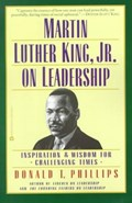 Martin Luther King Jr. on Leadership   Donald T. Phillips  