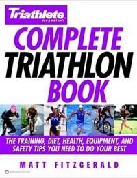 Triathlete Magazine's Complete Triathlon Book   Matt Fitzgerald  