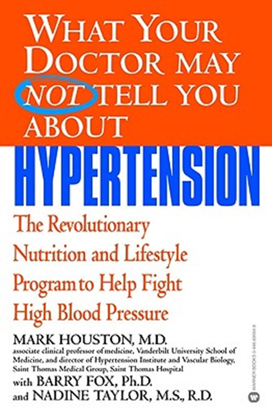 What Your Doctor May Not Tell You About Hypertension