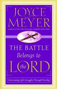 The Battle Belongs to the Lord | Joyce Meyer |