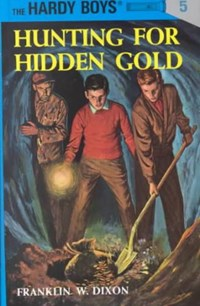 Hunting for Hidden Gold   Franklin W. Dixon  