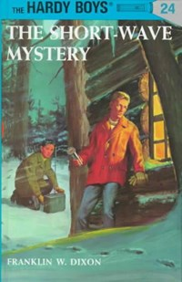 The Short Wave Mystery   Franklin W. Dixon  