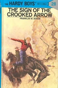 The Sign of the Crooked Arrow   Franklin W. Dixon  