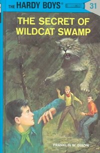 The Secret of Wildcat Swamp | Franklin W. Dixon |