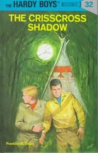The Crisscross Shadow   Franklin W. Dixon  
