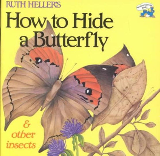 Ruth Heller's How to Hide a Butterfly & Other Insects