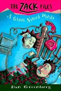 A Ghost Named Wanda   Dan Greenburg  