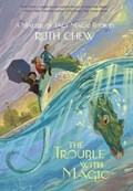 A Matter-of-Fact Magic Book: The Trouble with Magic   Ruth Chew  