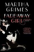 Fadeaway Girl   Martha Grimes  