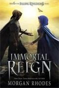 Immortal Reign | Morgan Rhodes |