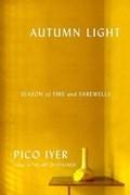Autumn Light   Pico Iyer  