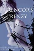 Rencor's Frenzy   Edna Eros  