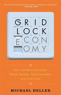 The Gridlock Economy | Michael Heller |