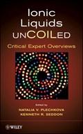 Ionic Liquids UnCOILed   Seddon, Kenneth R. ; Plechkova, Natalia V.  