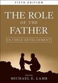 The Role of the Father in Child Development   Michael E. Lamb  
