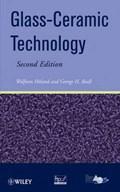 Glass Ceramic Technology   Wolfram Holand ; George H. Beall  