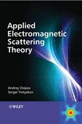 Modern Electromagnetic Scattering Theory with Applications | Osipov, Andrey V. ; Tretyakov, Sergei A. |