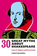 30 Great Myths about Shakespeare | Maguire, Laurie ; Smith, Emma |