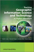Teaching Geographic Information Science and Technology in Higher Education   Unwin, David ; Tate, Nicholas ; Foote, Kenneth  