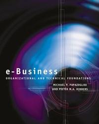 e-Business | Michael P. Papazoglou ; Pieter Ribbers |