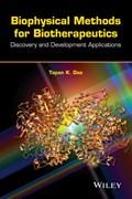 Biophysical Methods for Biotherapeutics | Tapan K. Das |