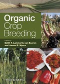 Organic Crop Breeding   Lammerts Van Bueren, Edith T. ; Myers, James R.  