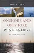 Onshore and Offshore Wind Energy | Paul A. Lynn |