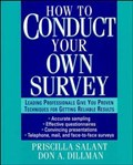 How to Conduct Your Own Survey | Salant, Priscilla ; Dillman, Don A. |